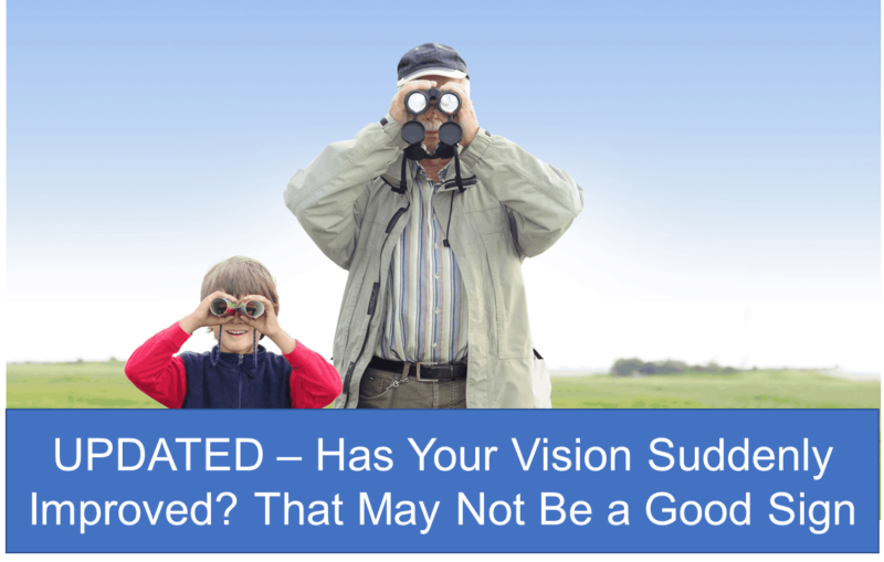 Has Your Vision Suddenly Improved? That May Not Be a Good Sign